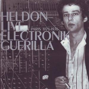 Heldon - Live Electronik Guerilla: Paris 1975-1976 CD (album) cover