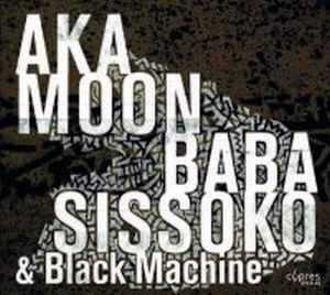 Aka Moon - Culture Griot (aka Moon And Baba Sissoko + Black Machine) CD (album) cover