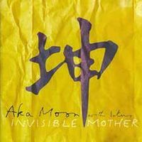 Aka Moon - Invisible Mother CD (album) cover