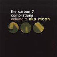 Aka Moon - The Carbon 7 Compilations, Vol. 2 CD (album) cover