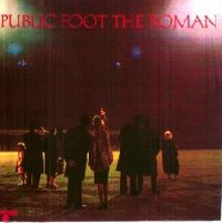 Public Foot The Roman - Public Foot The Roman CD (album) cover
