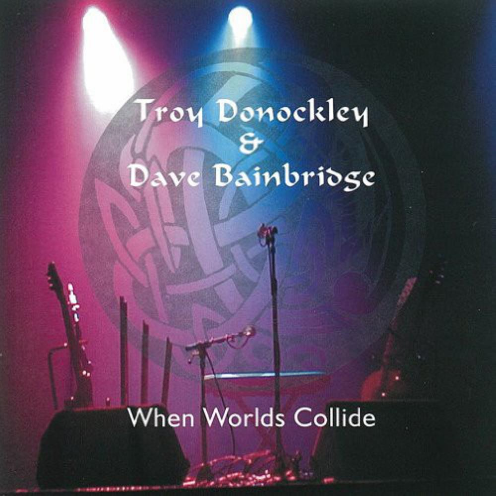 DAVE BAINBRIDGE - Troy Donockley & Dave Bainbridge: When Worlds Collide CD album cover