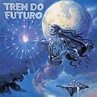 TREM DO FUTURO - Trem Do Futuro CD album cover