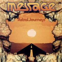 MESSAGE - Astral Journeys CD album cover