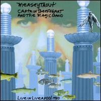 CAPTAIN BEEFHEART - Merseytrout: Live In Liverpool 1980 CD album cover