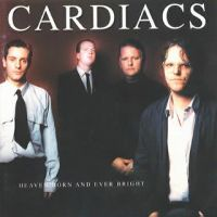 CARDIACS - Heaven Born And Ever Bright CD album cover