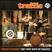 Traffic - Feelin' Alright : The Very Best Of Traffic CD (album) cover