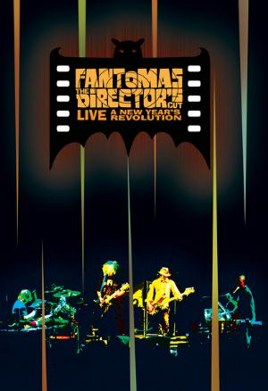 FANTOMAS - The Director's Cut Live: A New Year's Revolution CD (album) cover