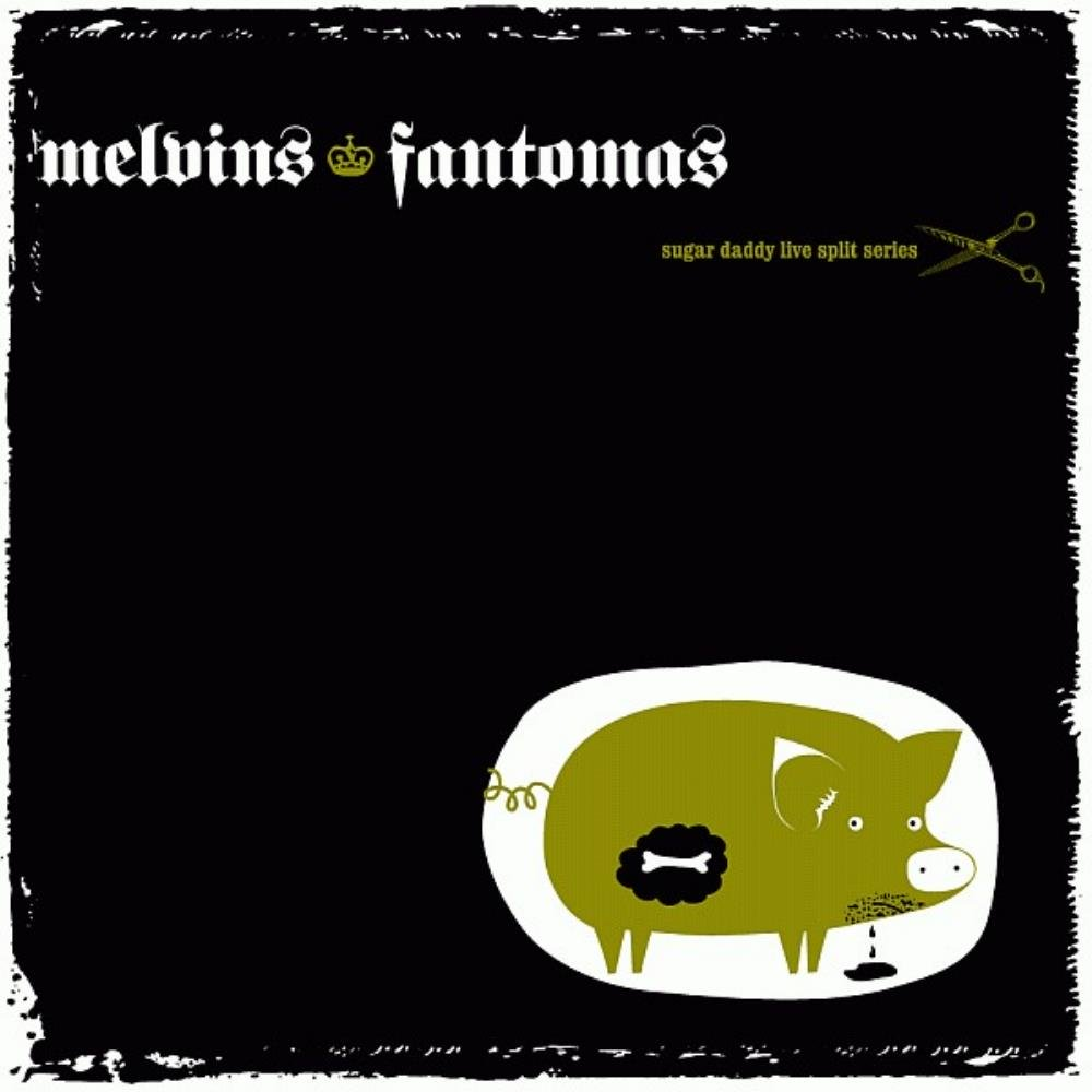 FANTOMAS - Melvins / Fantomas - Sugar Daddy Live Split Series CD album cover