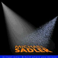 Michael Sadler - Back Where You Belong CD (album) cover