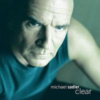Michael Sadler - Clear CD (album) cover
