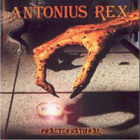 Antonius Rex - Praeternatural CD (album) cover