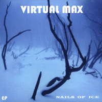 VIRTUAL MAX - Nails Of Ice CD album cover