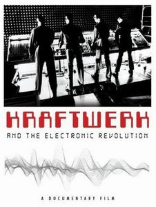 Kraftwerk - Kraftwerk And The Electronic Revolution DVD (album) cover