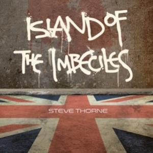 island of the imbeciles by STEVE THORNE