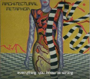 Architectural Metaphor - Everything You Know Is Wrong CD (album) cover