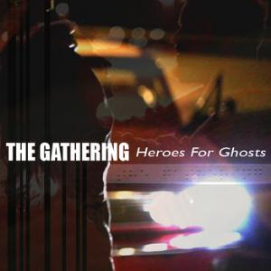 THE GATHERING - Heroes For Ghosts CD album cover