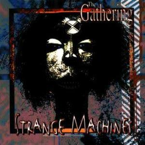 The Gathering - Strange Machines CD (album) cover