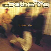 THE GATHERING - If_then_else CD album cover