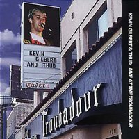 Kevin Gilbert - Live At The Troubadour CD (album) cover