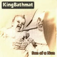 Kingbathmat - Son Of A Nun CD (album) cover
