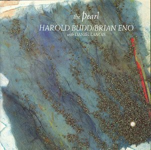 Brian Eno - The Pearl (with Harold Budd & Daniel Lanois) CD (album) cover