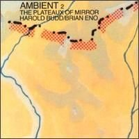 Brian Eno - Ambient 2 - The Plateaux Of Mirror (with Harold Budd) CD (album) cover