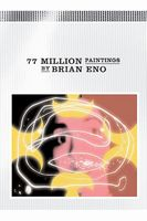 Brian Eno - 77 Million Paintings DVD (album) cover
