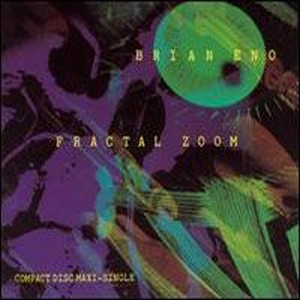 Brian Eno - Fractal Zoom Vinyl Remixes CD (album) cover