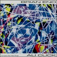 Brian Eno - Ali Click CD (album) cover
