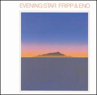 Brian Eno - Evening Star (with Robert Fripp) CD (album) cover