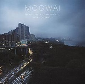MOGWAI - Hardcore Will Never Die, But You Will CD album cover