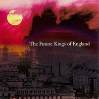 Future Kings Of England - The Future Kings Of England CD (album) cover