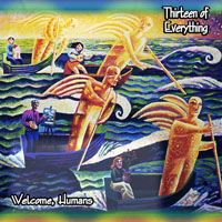 THIRTEEN OF EVERYTHING - Welcome Humans CD album cover