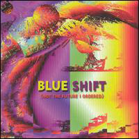 Blue Shift - Not The Future I Ordered CD (album) cover