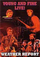 Weather Report - Young And Fine Live! DVD (album) cover