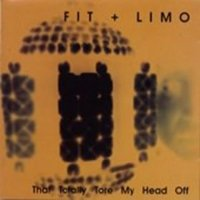 Fit And Limo - That Totally Tore My Head Off CD (album) cover