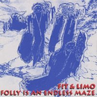 Fit And Limo - Folly Is An Endless Maze CD (album) cover
