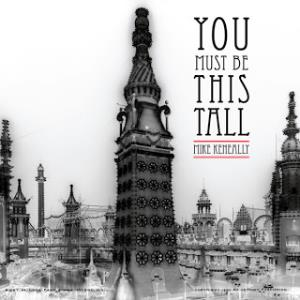 Mike Keneally - You Must Be This Tall CD (album) cover