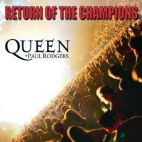 Queen - Queen & Paul Rodgers : Return Of The Champions CD (album) cover