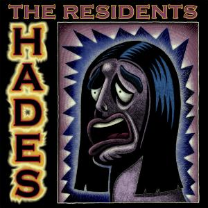 The Residents - The Rivers Of Hades CD (album) cover