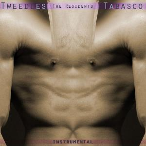 The Residents - Tabasco: Tweedles Instrumental CD (album) cover