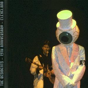 The Residents - The 13th Anniversary Show - Cleveland (featuring Snakefinger) CD (album) cover