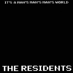 The Residents - It's A Man's Man's Man's World CD (album) cover