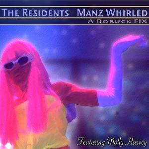 THE RESIDENTS - Manz Whirled CD album cover