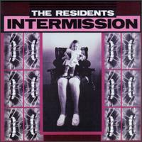 The Residents - Intermission CD (album) cover