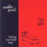 Maudlin Of The Well - Leaving Your Body Map CD (album) cover