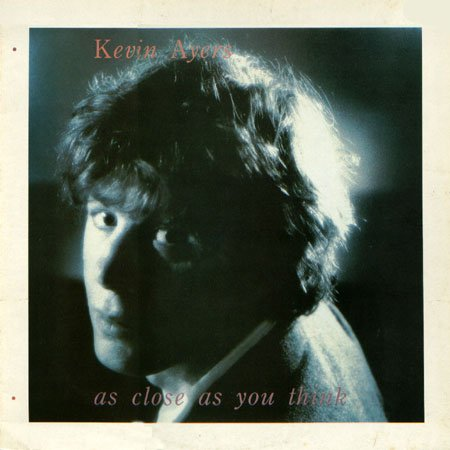 Kevin Ayers - As Close As You Think CD (album) cover