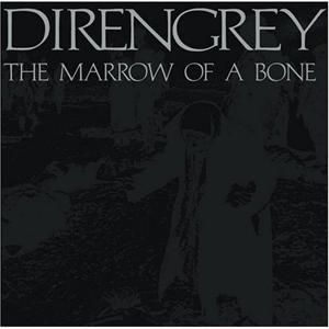 Dir En Grey - The Marrow Of A Bone CD (album) cover