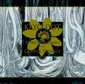 Kayo Dot - Dowsing Anemone With Copper Tongue CD (album) cover